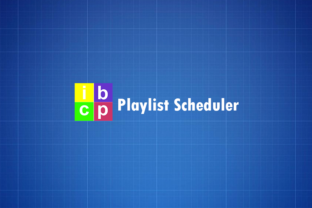 IBC Audio/Video Playlist Scheduler